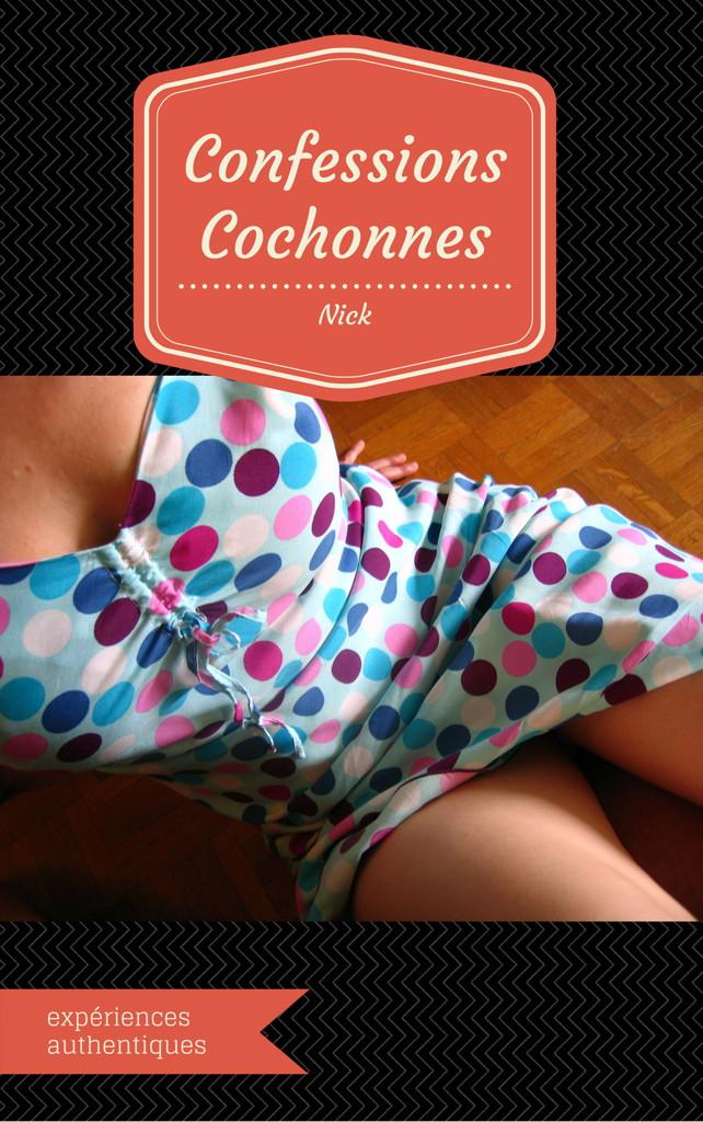 Confessions Cochonnes Vol. 1 (2015)