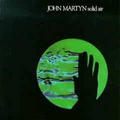 JNSM Sounds: John Martyn – Solid Air